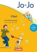 Jo-Jo Fibel - Aktuelle allgemeine Ausgabe. Schreiblehrgang B in Schulausgangsschrift