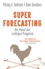 Superforecasting - Die Kunst der richtigen Prognose