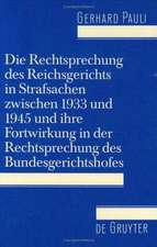 Die Rechtsprechung des Reichsgerichts in Strafsachen zwischen 1933 und 1945 und ihre Fortwirkung in der Rechtsprechung des Bundesgerichtshofes