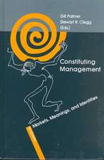 Constituting Management: Markets, Meanings, and Identities