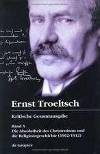 Die Absolutheit des Christentums und die Religionsgeschichte (1902/1912): Mit den Thesen von 1901 und den handschriftlichen Zusätzen