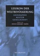 Lexikon der Weltbevölkerung: Geographie - Kultur - Gesellschaft