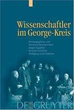 Wissenschaftler im George-Kreis: Die Welt des Dichters und der Beruf der Wissenschaft