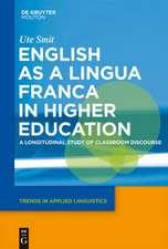 English as a Lingua Franca in Higher Education: A Longitudinal Study of Classroom Discourse