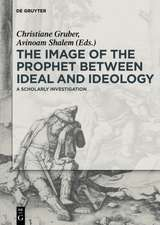 The Image of the Prophet between Ideal and Ideology: A Scholarly Investigation