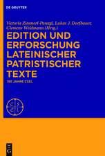 Edition und Erforschung lateinischer patristischer Texte: 150 Jahre CSEL