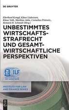 Unbestimmtes Wirtschaftsstrafrecht Und Gesamtwirtschaftliche Perspektiven:  Lekturen, Transformationen Und Visualisierungen