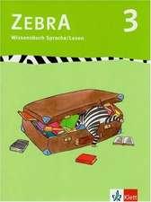 Zebra 3. Wissensbuch Sprache und Lesen 3. Schuljahr
