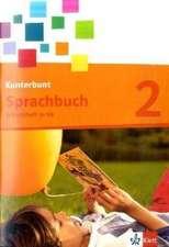 Das Kunterbunt Sprachbuch. Arbeitsheft 2. Schuljahr mit Lernsoftware zum Download in Vereinfachter Ausgangsschrift