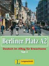 Berliner Platz A2 - Lehr- und Arbeitsbuch A2, Teil 2 mit Audio-CD zum Arbeitsbuchteil