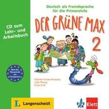 Der grüne Max 2 - Audio-CD zum Lehr- und Arbeitsbuch 2