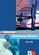 Unternehmen Deutsch Aufbaukurs. 2 Audio-CDs