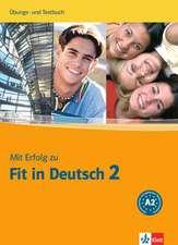 Mit Erfolg zu Fit in Deutsch 2. Übungs- und Testbuch