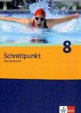 Schnittpunkt Mathematik - Neubearbeitung. Schülerbuch Band 8. Allgemeine Ausgabe