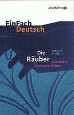 Die Räuber: Ein Schauspiel und andere Räubergeschichten. EinFach Deutsch Textausgaben