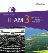 TEAM 3. Arbeitsbücher für Politik und Wirtschaft. Realschulen. Nordrhein-Westfalen - Neubearbeitung