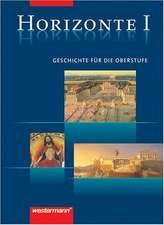 Horizonte - Geschichte 1. Schülerbuch. 11. Schuljahr
