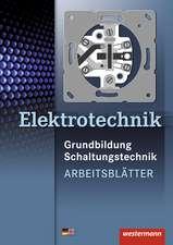 Elektrotechnik Grundbildung Schaltungstechnik. Arbeitsblätter