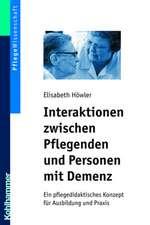 Interaktionen Zwischen Pflegenden Und Personen Mit Demenz:  Ein Pflegedidaktisches Konzept Fur Ausbildung Und Praxis