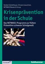 Krisenpravention in Der Schule:  Das Netwass-Programm Zur Fruhen Pravention Schwerer Schulgewalt