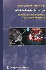 Schädelbasischirurgie: Robotik, Neuronavigation, vordere Schädelgrube