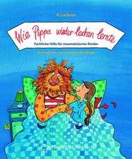 Wie Pippa wieder lachen lernte: Fachliche Hilfe für traumatisierte Kinder