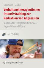 Verhaltenstherapeutisches Intensivtraining zur Reduktion von Aggression: Multimodales Programm für Kinder, Jugendliche und Eltern