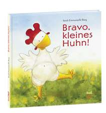 Bravo, kleines Huhn!