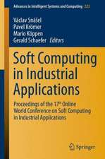 Soft Computing in Industrial Applications: Proceedings of the 17th Online World Conference on Soft Computing in Industrial Applications