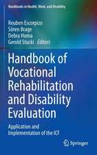 Handbook of Vocational Rehabilitation and Disability Evaluation: Application and Implementation of the ICF