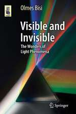 Visible and Invisible: The Wonders of Light Phenomena