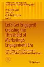 Let's Get Engaged! Crossing the Threshold of Marketing's Engagement Era: Proceedings of the 2014 Academy of Marketing Science (AMS) Annual Conference