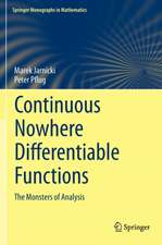 Continuous Nowhere Differentiable Functions: The Monsters of Analysis