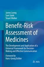 Benefit-Risk Assessment of Medicines: The Development and Application of a Universal Framework for Decision-Making and Effective Communication