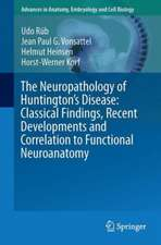 The Neuropathology of Huntington's Disease: Classical Findings, Recent Developments and Correlation to Functional Neuroanatomy