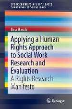 Applying a Human Rights Approach to Social Work Research and Evaluation: A Rights Research Manifesto