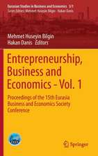 Entrepreneurship, Business and Economics - Vol. 1: Proceedings of the 15th Eurasia Business and Economics Society Conference