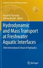 Hydrodynamic and Mass Transport at Freshwater Aquatic Interfaces: 34th International School of Hydraulics