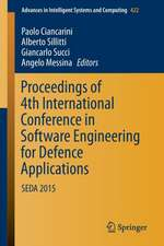 Proceedings of 4th International Conference in Software Engineering for Defence Applications: SEDA 2015