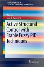 Active Structural Control with Stable Fuzzy PID Techniques