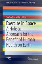 Exercise in Space: A Holistic Approach for the Benefit of Human Health on Earth