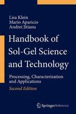 Handbook of Sol-Gel Science and Technology: Processing, Characterization and Applications