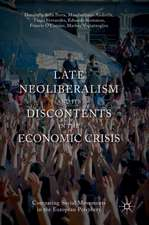 Late Neoliberalism and its Discontents in the Economic Crisis: Comparing Social Movements in the European Periphery