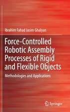 Force-Controlled Robotic Assembly Processes of Rigid and Flexible Objects: Methodologies and Applications