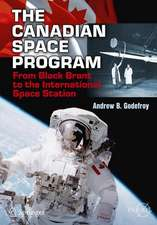 The Canadian Space Program: From Black Brant to the International Space Station