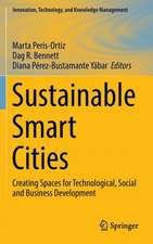 Sustainable Smart Cities: Creating Spaces for Technological, Social and Business Development