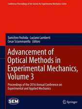 Advancement of Optical Methods in Experimental Mechanics, Volume 3: Proceedings of the 2016 Annual Conference on Experimental and Applied Mechanics