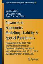 Advances in Ergonomics Modeling, Usability & Special Populations: Proceedings of the AHFE 2016 International Conference on Ergonomics Modeling, Usability & Special Populations, July 27-31, 2016, Walt Disney World®, Florida, USA