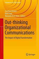Out-thinking Organizational Communications: The Impact of Digital Transformation