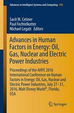 Advances in Human Factors in Energy: Oil, Gas, Nuclear and Electric Power Industries: Proceedings of the AHFE 2016 International Conference on Human Factors in Energy: Oil, Gas, Nuclear and Electric Power Industries, July 27-31, 2016, Walt Disney World®, Florida, USA